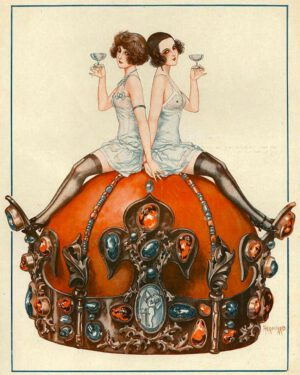 1920s. La Vie Parisienne (the Parisian Life). Le Roi Boit. Two Girls Sitting on Crown Sipping Champagne.