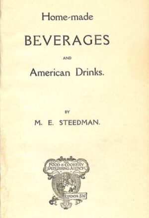1920 Home-Made Beverages and American Drinks by M E Steedman. UK. p.05