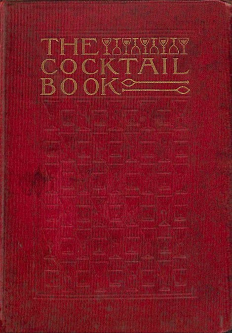 1925 The Cocktail Book. A Sideboard Manual for Gentlemen